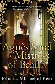 "Agnes Sorel: Mistress Of Beauty"" (Volume II Of The Anjoy Trilogy)"